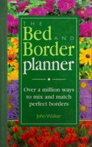 The Bed &amp; Border Planner, published by Murdoch Books. ISBN 1 85391 752 4
